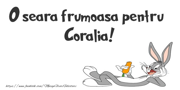Felicitari de buna seara - O seara frumoasa pentru Coralia!