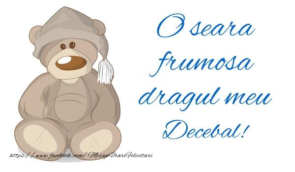 Felicitari de buna seara - O seara frumosa dragul meu Decebal!
