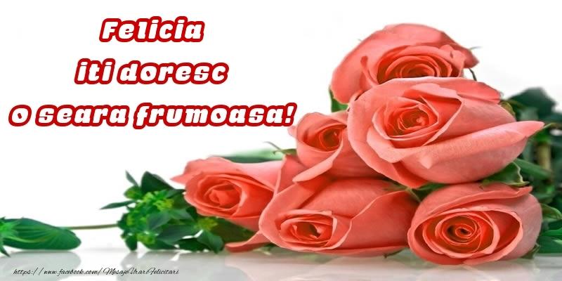 Felicitari de buna seara - Trandafiri pentru Felicia iti doresc o seara frumoasa!