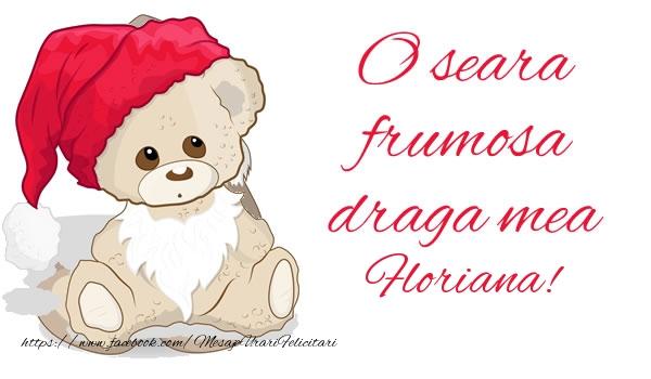 Felicitari de buna seara - O seara frumosa draga mea Floriana!