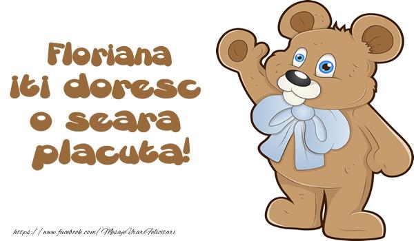 Felicitari de buna seara - Floriana iti doresc  o seara placuta!