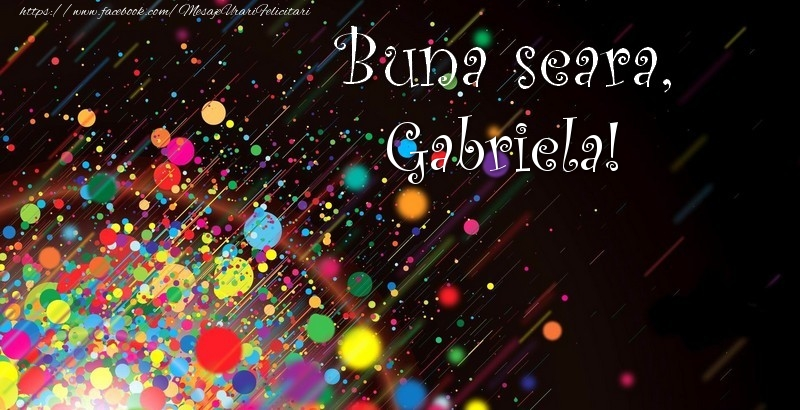 Felicitari de buna seara - Buna seara, Gabriela!