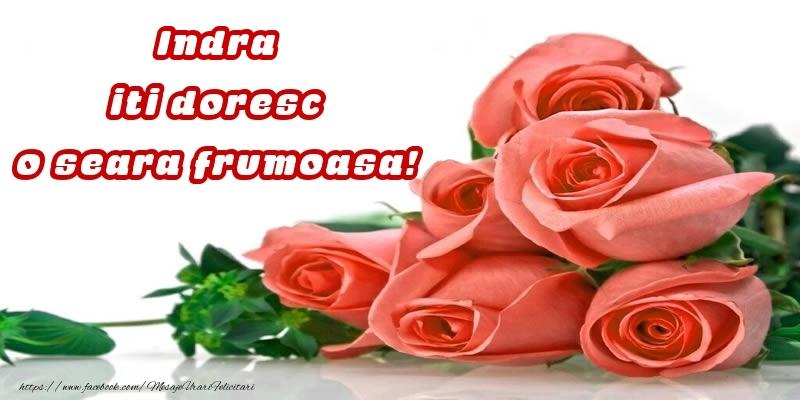 Felicitari de buna seara - Trandafiri pentru Indra iti doresc o seara frumoasa!