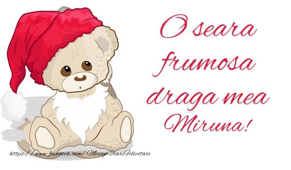 Felicitari de buna seara - O seara frumosa draga mea Miruna!