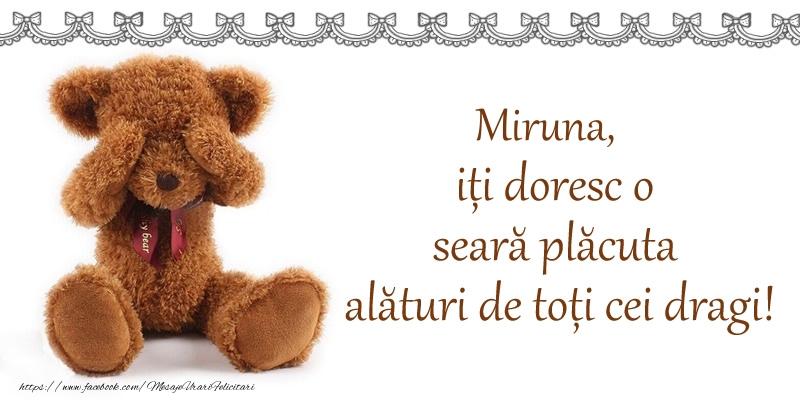 Felicitari de buna seara - Miruna, iți doresc o seară plăcută alături de toți cei dragi!