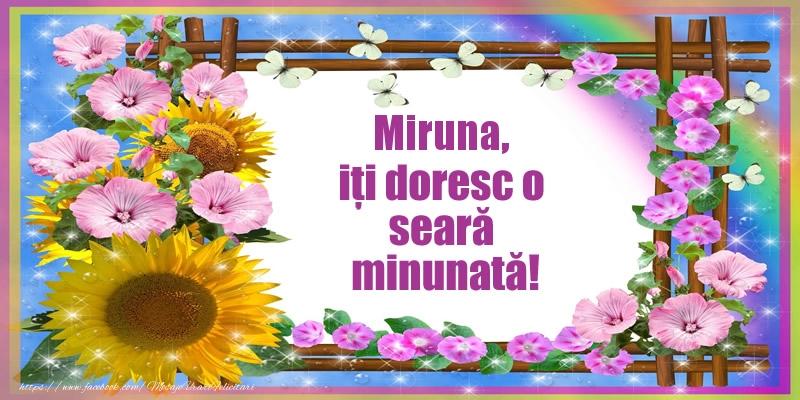 Felicitari de buna seara - Miruna, iți doresc o seară minunată!