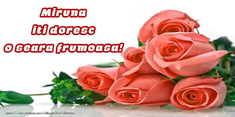 Felicitari de buna seara - Trandafiri pentru Miruna iti doresc o seara frumoasa!