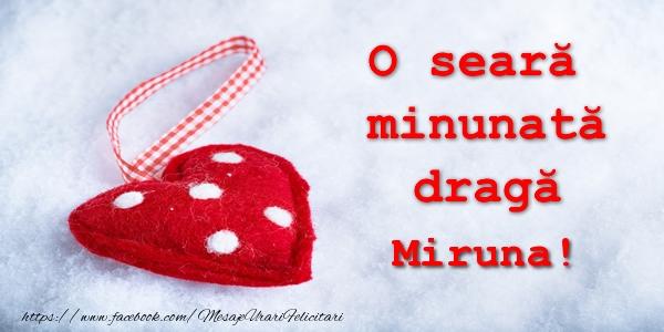 Felicitari de buna seara - O seara minunata draga Miruna!