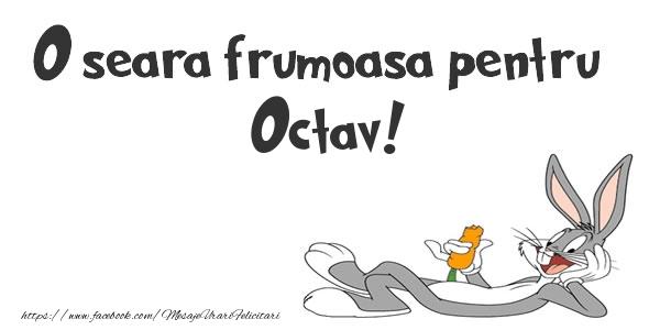 Felicitari de buna seara - O seara frumoasa pentru Octav!