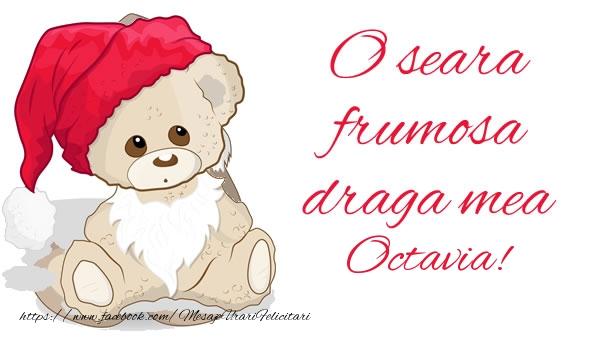 Felicitari de buna seara - O seara frumosa draga mea Octavia!