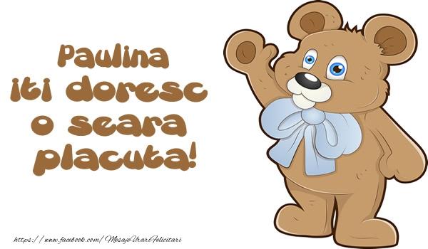 Felicitari de buna seara - Paulina iti doresc  o seara placuta!
