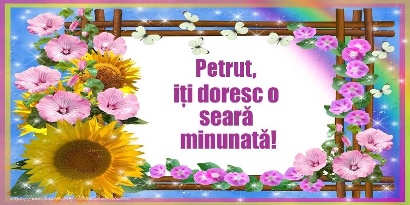 Felicitari de buna seara - Petrut, iți doresc o seară minunată!