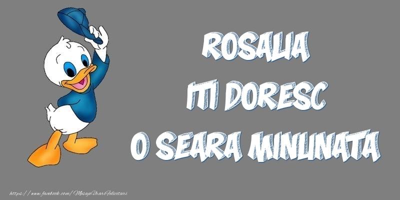 Felicitari de buna seara - Rosalia iti doresc o seara minunata