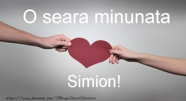 Felicitari de buna seara - O seara minunata Simion!