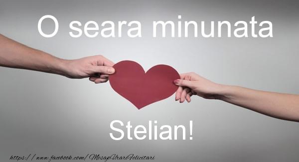 Felicitari de buna seara - O seara minunata Stelian!