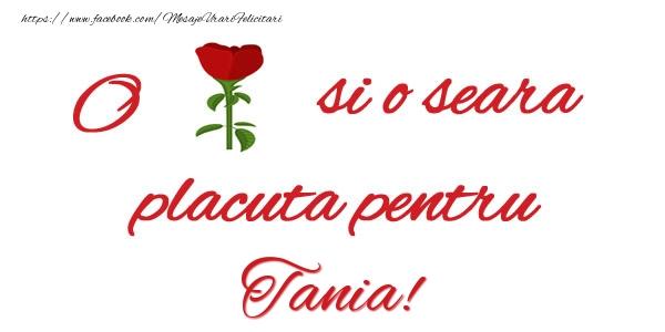 Felicitari de buna seara - O floare si o seara placuta pentru Tania!