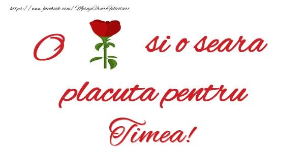 Felicitari de buna seara - O floare si o seara placuta pentru Timea!