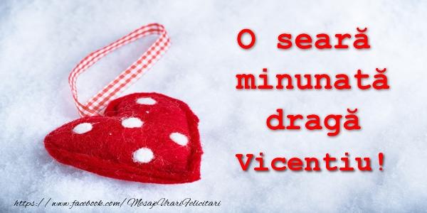 Felicitari de buna seara - O seara minunata draga Vicentiu!