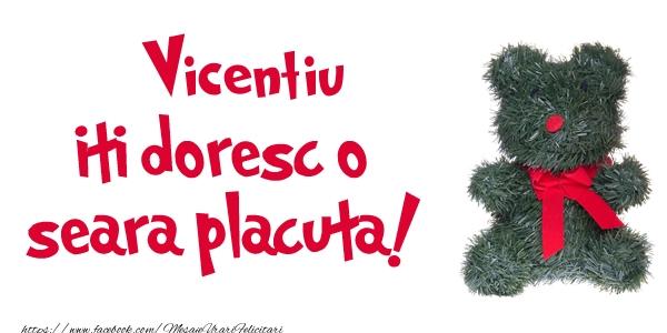 Felicitari de buna seara - Vicentiu iti doresc  o seara placuta!
