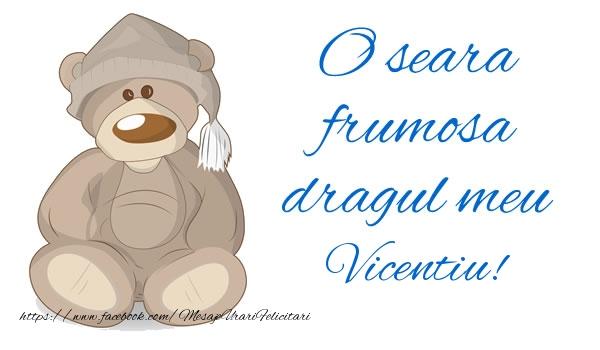Felicitari de buna seara - O seara frumosa dragul meu Vicentiu!