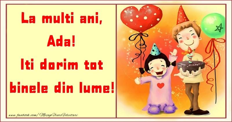 Felicitari pentru copii - La multi ani, Iti dorim tot binele din lume! Ada