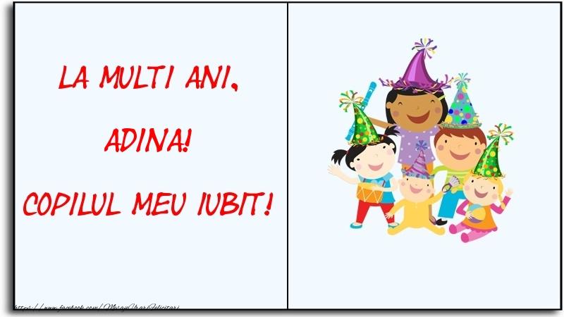 Felicitari pentru copii - La multi ani, copilul meu iubit! Adina