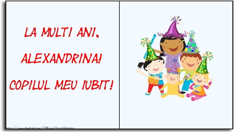 Felicitari pentru copii - La multi ani, copilul meu iubit! Alexandrina