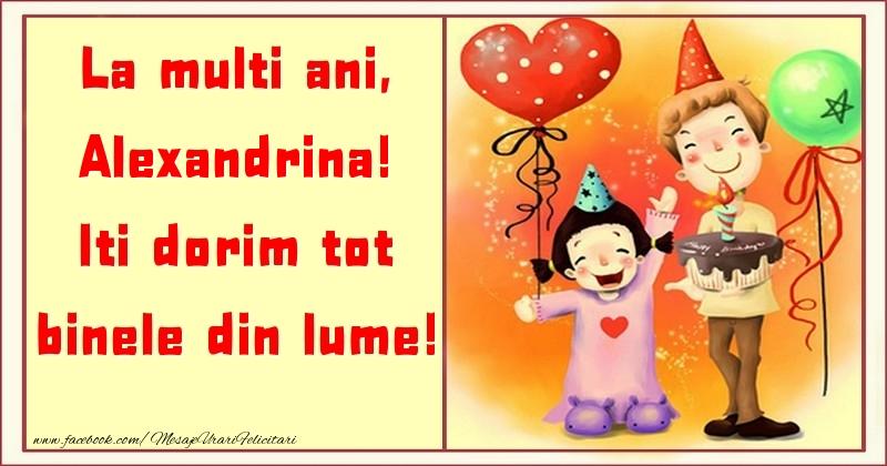 Felicitari pentru copii - La multi ani, Iti dorim tot binele din lume! Alexandrina