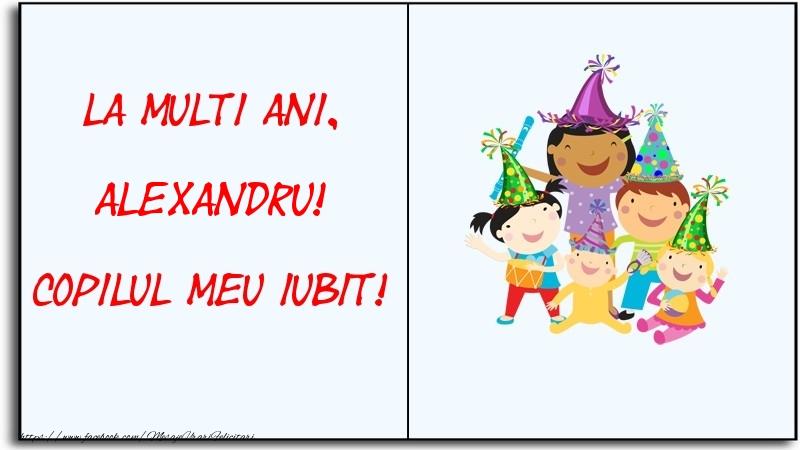 Felicitari pentru copii - La multi ani, copilul meu iubit! Alexandru