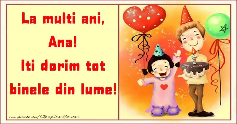 Felicitari pentru copii - La multi ani, Iti dorim tot binele din lume! Ana