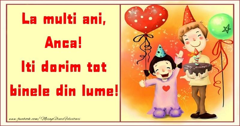 Felicitari pentru copii - La multi ani, Iti dorim tot binele din lume! Anca