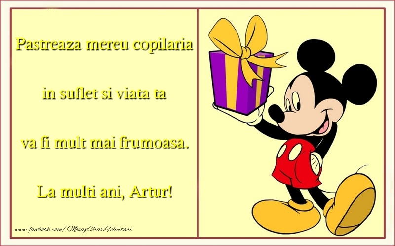 Felicitari pentru copii - Pastreaza mereu copilaria in suflet si viata ta va fi mult mai frumoasa. Artur