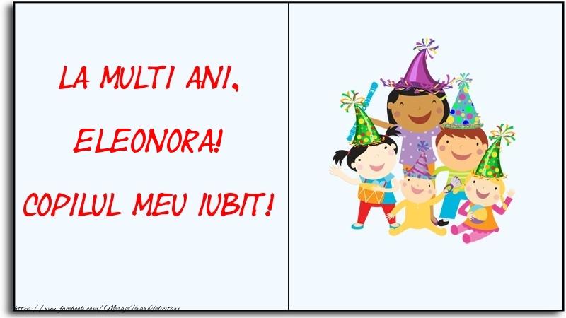Felicitari pentru copii - La multi ani, copilul meu iubit! Eleonora