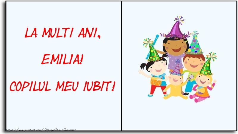 Felicitari pentru copii - La multi ani, copilul meu iubit! Emilia