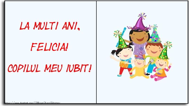 Felicitari pentru copii - La multi ani, copilul meu iubit! Felicia