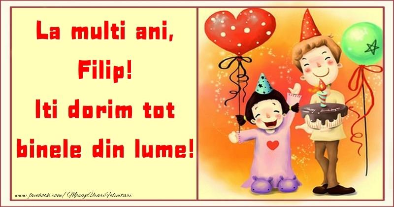 Felicitari pentru copii - La multi ani, Iti dorim tot binele din lume! Filip