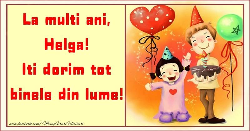 Felicitari pentru copii - La multi ani, Iti dorim tot binele din lume! Helga