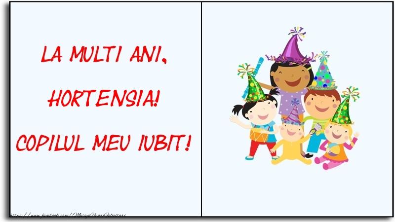 Felicitari pentru copii - La multi ani, copilul meu iubit! Hortensia