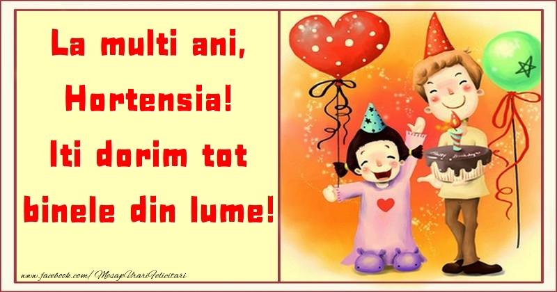 Felicitari pentru copii - La multi ani, Iti dorim tot binele din lume! Hortensia