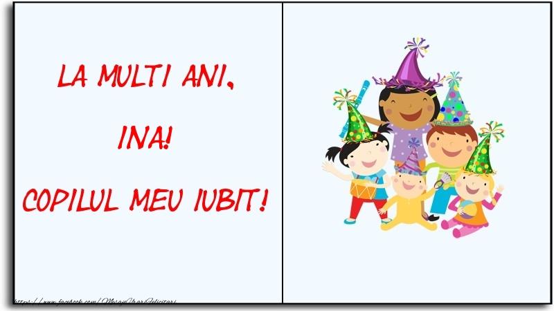 Felicitari pentru copii - La multi ani, copilul meu iubit! Ina