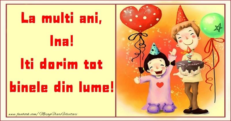 Felicitari pentru copii - La multi ani, Iti dorim tot binele din lume! Ina