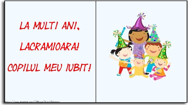 Felicitari pentru copii - La multi ani, copilul meu iubit! Lacramioara