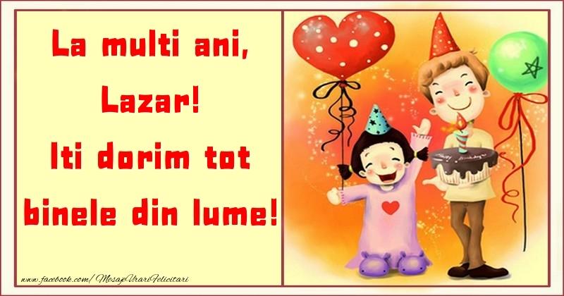 Felicitari pentru copii - La multi ani, Iti dorim tot binele din lume! Lazar