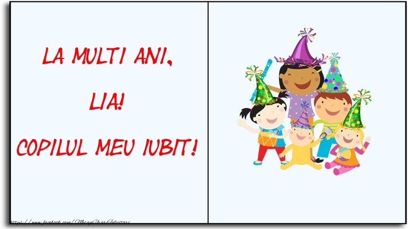 Felicitari pentru copii - La multi ani, copilul meu iubit! Lia