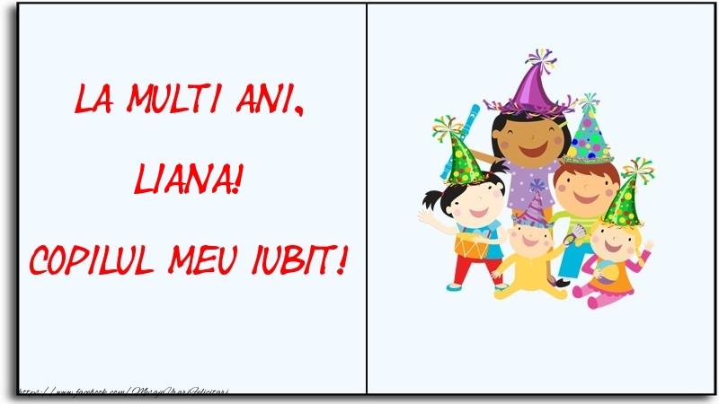 Felicitari pentru copii - La multi ani, copilul meu iubit! Liana
