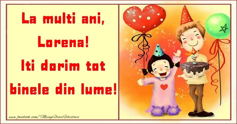 Felicitari pentru copii - La multi ani, Iti dorim tot binele din lume! Lorena