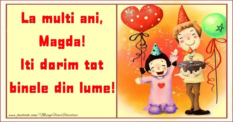 Felicitari pentru copii - La multi ani, Iti dorim tot binele din lume! Magda