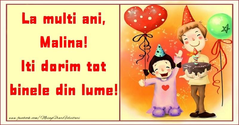 Felicitari pentru copii - La multi ani, Iti dorim tot binele din lume! Malina