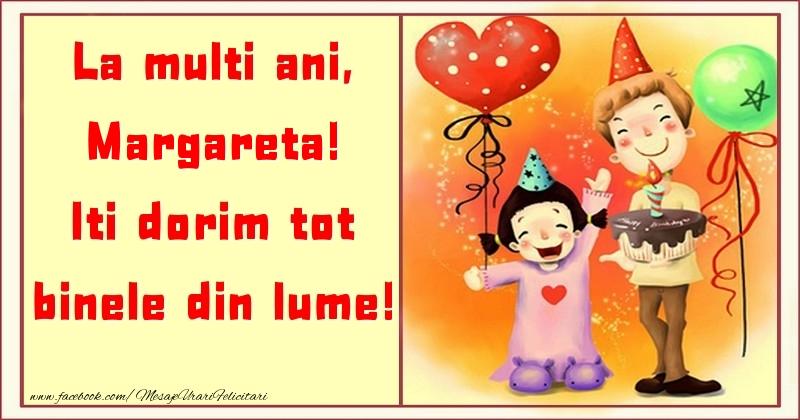 Felicitari pentru copii - La multi ani, Iti dorim tot binele din lume! Margareta