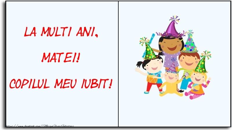 Felicitari pentru copii - La multi ani, copilul meu iubit! Matei